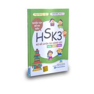 Bộ đề luyện thi năng lực Hán Ngữ HSK 3 – Tuyển tập đề thi mẫu